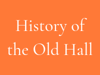 Old Hall history